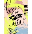 love is in the air hand written lettering on vector image