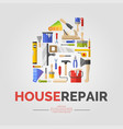 white poster with home of tools for house repair vector image