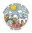 Animals are friends not food Go vegan isolated vector image