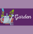 garden banner watering can rake and potted plant vector image
