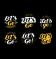let s go lettering hand drawn calligraphy phrase vector image