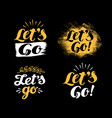 hand lettering motivational phrase lets go vector image