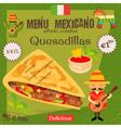 Mexican Menu Quesadillas vector image