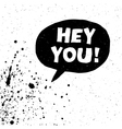 Hey you on white splashes vector image