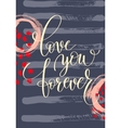 love you forever hand written lettering on vector image