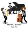 musicians jazz trio play saxophonebassist vector image