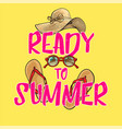 ready to summer poster banner design with summer vector image