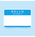 Blue tag sticker HELLO my name is vector image