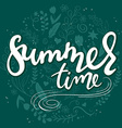 hand drawn lettering text - summer time - with vector image