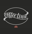 hand drawn lettering - coffee time with stylized vector image