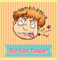 Idiom bite your tongue vector image