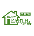 Happy Earth Day greeting card with the hous vector image