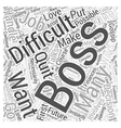 How You Should Handle a Difficult Boss Word Cloud vector image