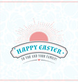 Happy Easter Vintage Holiday Badge Template for vector image vector image