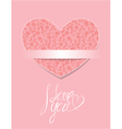 Card with floral pattern heart calligraphic text I vector image