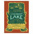 Legendary Lake vector image