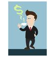 businessman drink coffee or tea steam in money vector image