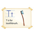 A letter T for toothbrush vector image vector image