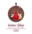 poster with musical instruments guitar shop flat vector image