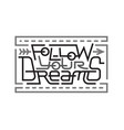 follow your dreams lettering vector image