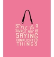 Fashion women bag with quote vector image