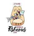Fisheries day hand drawing funny vector image