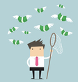 Concept businessman trying to catch money fly vector image