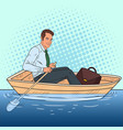 pop art businessman floating in the boat vector image