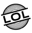 lol rubber stamp vector image