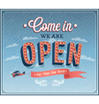 Come in we are open typographic design vector image vector image