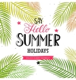 Hello Summer lettering with palm leaves vector image