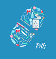 pill dentistry ophthalmology poster vector image