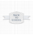 Back to School greeting Label vector image