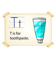 A letter T for toothpaste vector image vector image