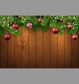 christmas wooden background with fir branches and vector image