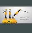 machine robotic robot arm hand factory vector image