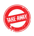 take away rubber stamp vector image