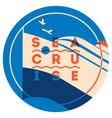 sea cruise sign concept ocean ship vector image