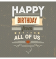 Happy Birthday typography vintage poster grunge vector image