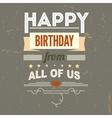 Happy Birthday typography vintage poster grunge vector image