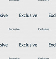 Exclusive sign icon Special offer symbol Seamless vector image