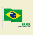brazil independence day with brazil flag vector image