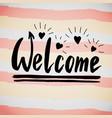 welcome handwriting phrase creative calligraphic vector image