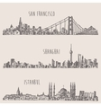 Shanghai Istanbul San Francisco city sketch vector image