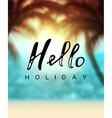 Calligraphy inscription hello holiday vector image vector image