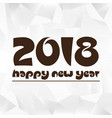 Happy new year 2018 on wrinkled paper low polygon vector image