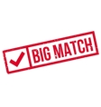 Big Match rubber stamp vector image