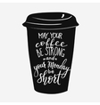 Quote lettering on coffee cup shape vector image