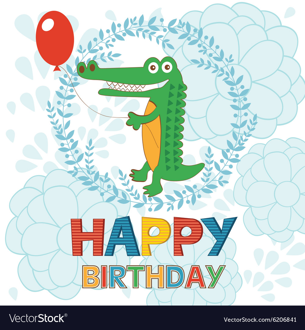 Happy birthday card with happy crocodile holding vector