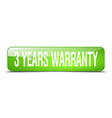 3 years warranty green square 3d realistic vector image